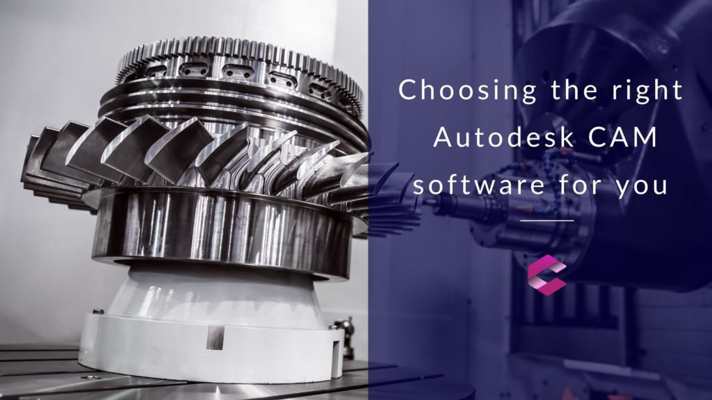Choosing-the-right-CAM-software-1024x576
